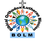 Biblical Orthodox Lutheran Mission